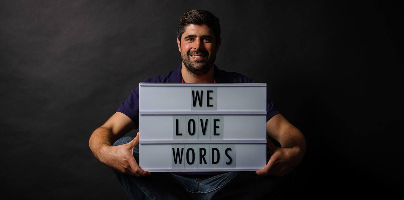 We love words