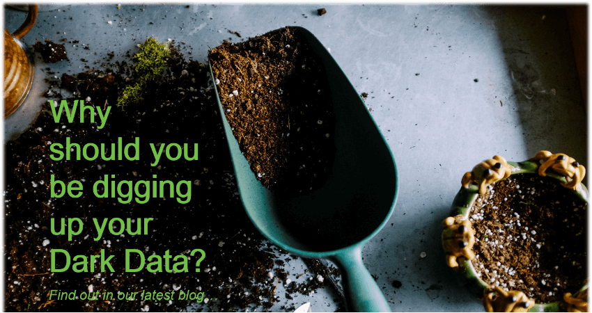 Why you should dig up your dark data